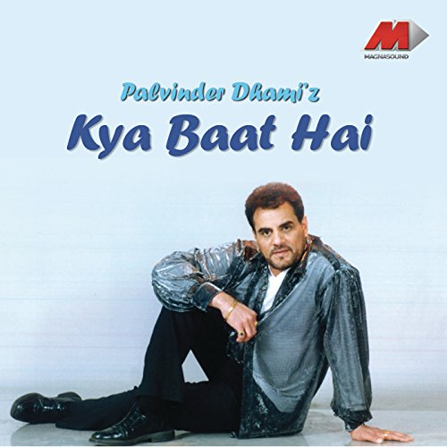 Kya Baat Hai By Palvinder Dhami On Amazon Music