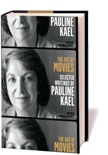 Read Online The Age of Movies: Selected Writings of Pauline Kael pdf