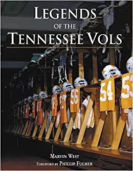 Peachy Legends Of The Tennessee Vols Marvin West 9781582618890 Dailytribune Chair Design For Home Dailytribuneorg