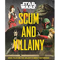 Star Wars Scum and Villainy: Case Files on the Galaxy's Most Notorious
