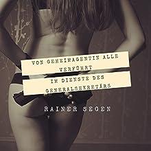 Von Geheimagentin Alle Verführt - Im Dienste des Generalsekretärs Hörbuch von Rainer Segen Gesprochen von: Shalini Roots
