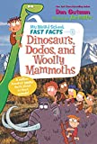 img - for My Weird School Fast Facts: Dinosaurs, Dodos, and Woolly Mammoths book / textbook / text book