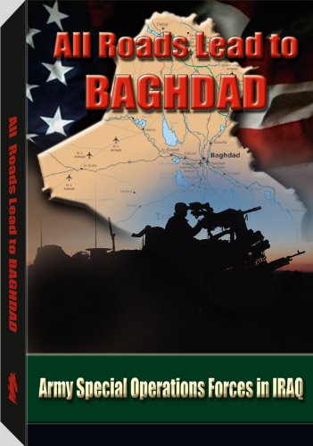 All Roads Lead to Baghdad:   Army Special Operations Forces in Iraq, New Chapter in America's Global War on Terrorism