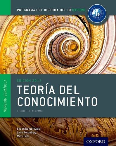IB Teoria del Conocimiento Libro del Alumno: Programa del Diploma del IB Oxford (IB Diploma Program) by Oxford University Press