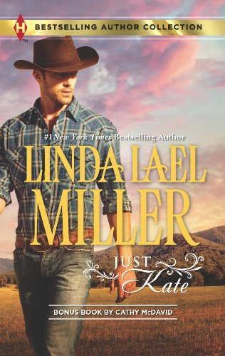 Just Kate: His Only Wife (Bestselling Author Collection) by [Miller, Linda Lael, McDavid, Cathy]