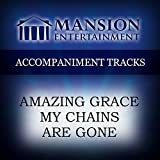 Amazing Grace My Chains Are Gone [Accompaniment/Performance Track]