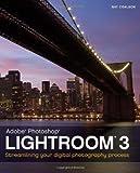 Lightroom 3: Streamlining Your Digital Photography Process