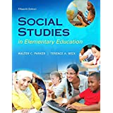 Social Studies in Elementary Education, Enhanced Pearson eText with Loose-Leaf Version -- Access Card Package (15th Edition) (What's New in Curriculum & Instruction)