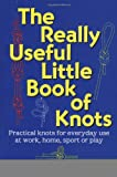 The Really Useful Little Book of Knots, Peter Owen, 1580801242