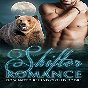 Shifter Romance: Dominated Behind Closed Doors Audiobook