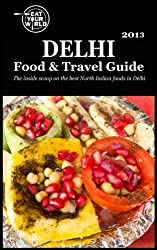 Eat Your Worlds Delhi Food & Travel Guide