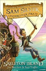 01 Skeleton Island: Sam Silver: Undercover Pirate 1