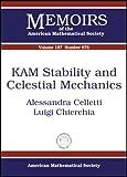 KAM Stability and Celestial Mechanics, Alessandra Celletti and Luigi Chierchia, 0821841696
