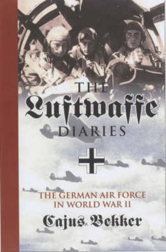 The Luftwaffe: The German Air Force in World War II