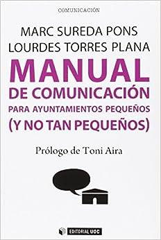 Manual De Comunicación Para Ayuntamientos Pequeños ( Y No Tan Pequeños) por Marc Sureda Pons epub