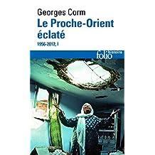 PROCHE ORIENT ÉCLATÉ (LE) T.01 : 1956-2012
