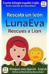 https://libros.plus/luna-eva-rescata-un-leon-luna-eva-rescues-a-lion-cuento-bilingue-espanol-ingles-bilingual-story-spanish-english/