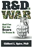 Book cover for R&D is War - and I've Got the Scars to Prove It