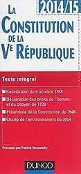 La Constitution de la Ve République 2014-2015 - Texte intégral commenté