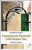 Commissario Pavarotti trifft keinen Ton (Commissario Pavarotti, Lissie von Spiegel, Band 1)