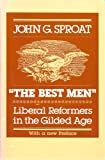 img - for The Best Men: Liberal Reformers in the Gilded Age book / textbook / text book