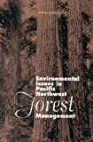 img - for Environmental Issues in Pacific Northwest Forest Management book / textbook / text book