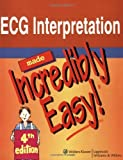 img - for ECG Interpretation Made Incredibly Easy! (Incredibly Easy! Series??) by Springhouse (2007-09-24) book / textbook / text book