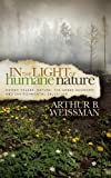 In the Light of Humane Nature, Arthur B. Weissman, 1614488649