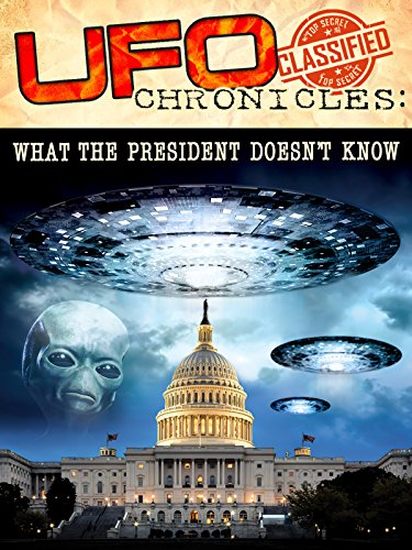 ufo-chronicles-what-the-president-doesnt-know