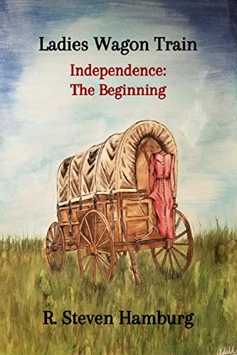 Ladies Wagon Train - Independence: The Beginning ()