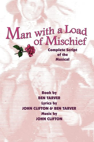 Man with a Load of Mischief: Complete Script of the Musical