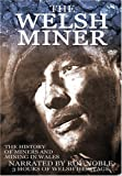 Welsh Miner: History Of Minersmining In Wales
