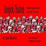 Bangkok, Thailand: Bangkok and Out | Dean Moriarty