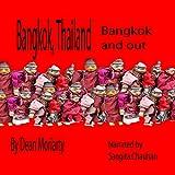 Bangkok, Thailand: Bangkok and Out