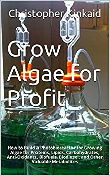 Grow Algae Profit Photobioreactor Carbohydrates ebook product image