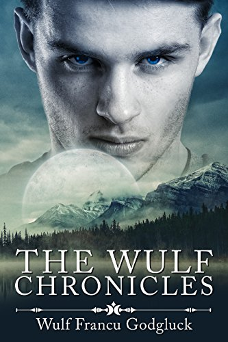 The Wulf Chronicles (WulfChron Book 1) ()