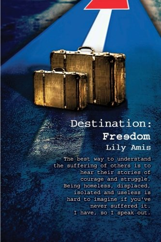 Book: Destination: Freedom - a memoir based on the true life story of a young girl Lily and her mom by Lily Amis