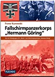 """ZEITGESCHICHTE - Fallschirmpanzerkorps """"Hermann Göring"""" - Von der Polizeigruppe z.b.V. """"Wecke"""" zum Fallschirmpanzerkorps """"Hermann ... Verlag (Flechsig - Geschichte/Zeitgeschichte)"""