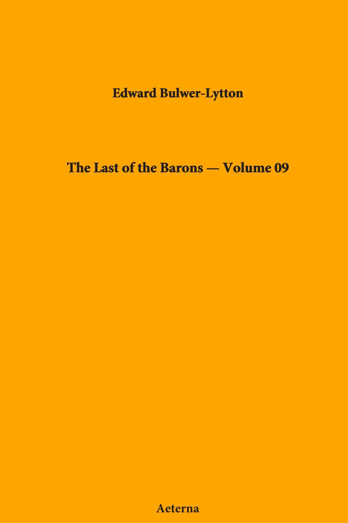 Read Online The Last of the Barons — Volume 09 ebook