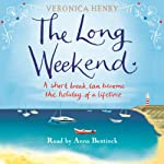 The Long Weekend | Veronica Henry