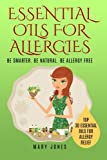 Essential Oils For Allergies: Be Smarter. Be