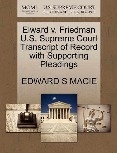 Elward v. Friedman U.S. Supreme Court Transcript of Record with Supporting Pleadings