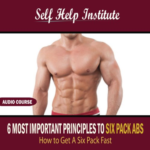 Instant Six Pack : Most important principles to six pack abs how get a