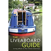 The Liveaboard Guide: Living Afloat on the Inland Waterways