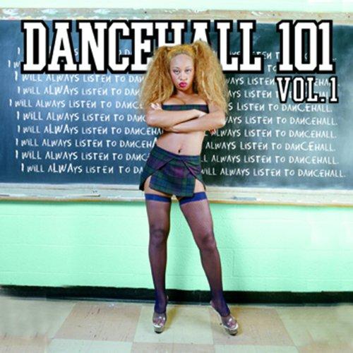 Dancehall 101 Vol 1