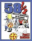 58 1/2 Ways to Improvise in Training, Paul Z. Jackson, 1904424147