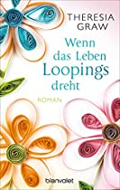 WENN DAS LEBEN LOOPINGS DREHT: ROMAN (GERMAN EDITION)
