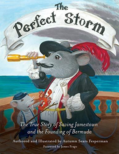 The Perfect Storm: The True Story of Saving Jamestown and the Founding of Bermuda
