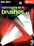 Mastering the Art of Brushes, Jon Hazilla, 0634009621