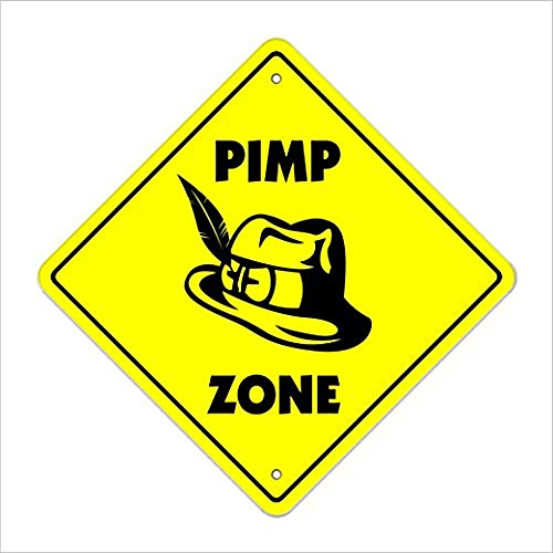 Ditooms Pimp Crossing Sign Zone Xing Indoor Outdoor Aluminum Metal Tin 12